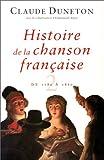 Histoire de la chanson française. Des origines à 1860, tome 2 - De 1780 à 1860