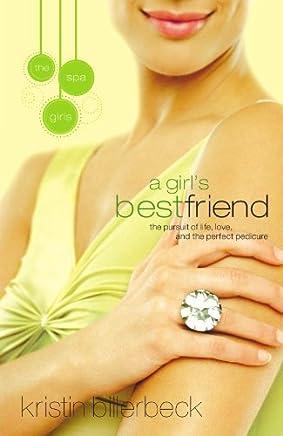 A Girls Best Friend (Spa Girls) by Kristin Billerbeck (2008-03-11)