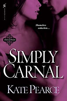 Simply Carnal (The House of Pleasure Book 7) by [Kate Pearce]