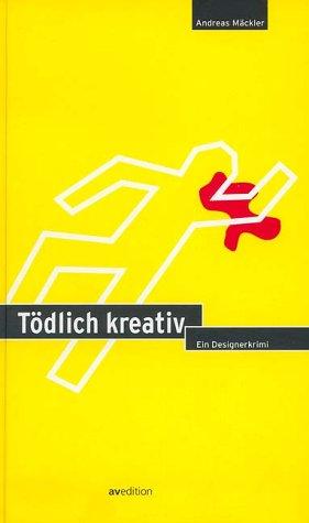 Tödlich kreativ