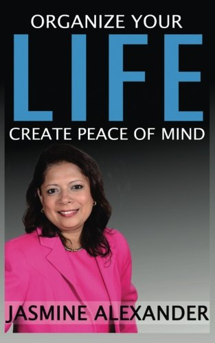 Organize your Life, Create Peace of Mind