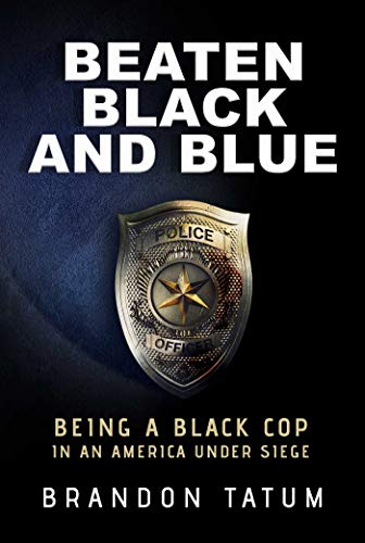 Beaten Black and Blue: Being a Black Cop in an America Under Siege