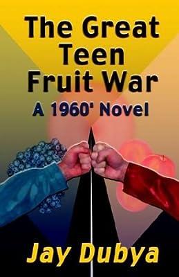 The Great Teen Fruit War, a 1960' Novel