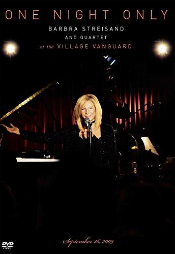 One Night Only Barbra Streisand and Quartet at the Village Vanguard September 26, 2009