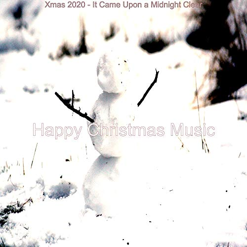 Xmas 2020 - It Came Upon a Midnight Clear
