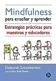 Mindfulness para enseñar y aprender. Estrategias prácticas para maestros y educadores (Psicoemoción)