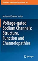 Voltage-gated Sodium Channels: Structure, Function and Channelopathies (Handbook of Experimental Pharmacology (246))