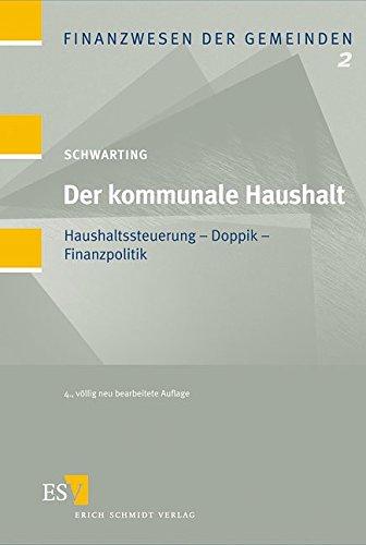 Der kommunale Haushalt: Haushaltssteuerung - Doppik - Finanzpolitik (Finanzwesen der Gemeinden, Band 2)