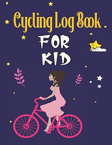 Cycling Log Book for kids: Cyclist Organizer UNDATED - 100 Monday to Sunday - Cycling Notebook Journal Racing Bike - Bike Race To-Do List for Biker & Racing Cyclist