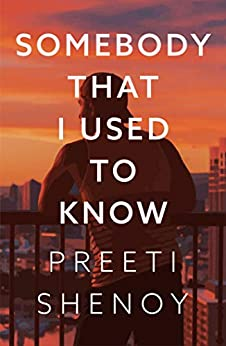 Somebody That I Used to Know by [Preeti Shenoy]