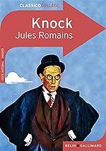 Knock ou Le triomphe de la médecine - Comédie en trois actes de Jules Romains