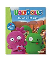 Ugly Dolls - Today's the Day!
