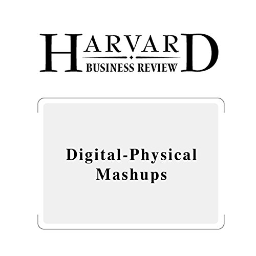 Digital-Physical Mashups (Harvard Business Review) copertina