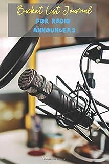 Bucket List Journal for Radio Announcers: Life is an adventure, the ultimate journey full of wonder, a challenge that awaits all men and women; Plan ... inspirational bucketlist keepsake notebook.