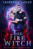 The Fire Witch (The Coven: Elemental Magic)...