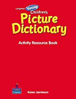 Young Children's Picture Dictionary: Activity Resource Book (Longman Young Children's Picture Dictionary)