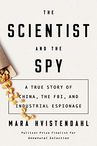 Image of The Scientist and the Spy: A True Story of China, the FBI, and Industrial Espionage