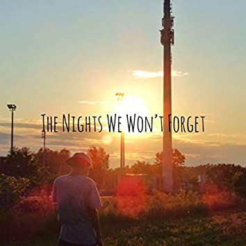 The Nights We Won't Forget