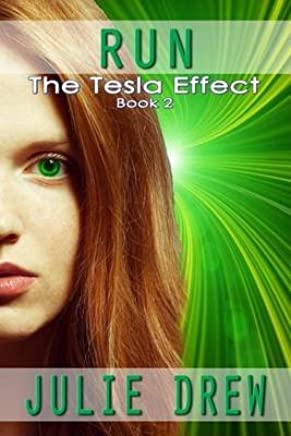 [Run : The Tesla Effect, Book 2] (By (author) Julie Drew) [published: December, 2014]