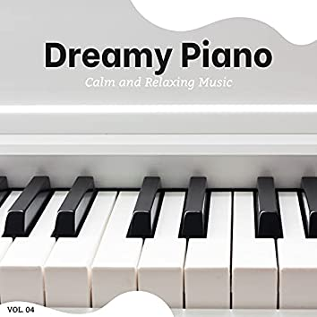 Dreamy Piano - Calm And Relaxing Music, Vol. 4