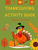 Thanksgiving Activity Book Kids Ages 4-8 Years Old: Activity Book for Children - Coloring Pages, Word Search, Sudoku and Mazes for Kids - Thanksgiving Coloring Books