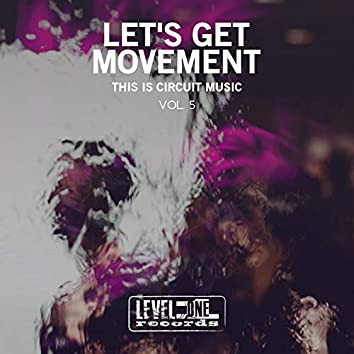 Let's Get Movement, Vol. 5 (This Is Circuit Music)