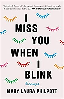 [By Mary Laura Philpott ] I Miss You When I Blink: Essays (Hardcover) by Mary Laura Philpott (Author) (Hardcover)