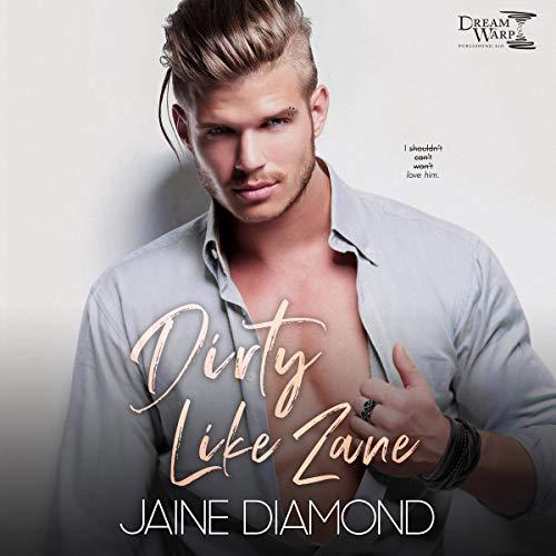 Dirty Like Zane: A Dirty Rockstar Romance cover art
