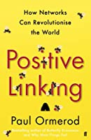 Positive Linking: How Networks Can Revolutionise the World