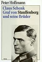 Claus Schenk Graf von Stauffenberg und seine Brueder