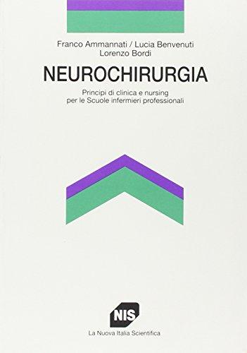 Neurochirurgia. Principi di clinica e nursing per le scuole infermieri professionali