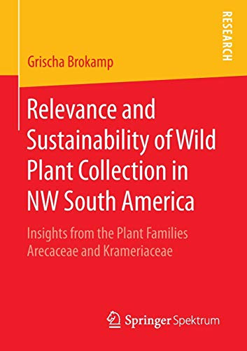 Relevance and Sustainability of Wild Plant Collection in NW South America: Insights from the Plant Families Arecaceae and Krameriaceae