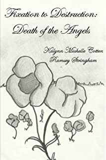 Fixation to Destruction: Death of the Angels