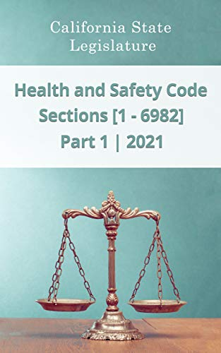 Health and Safety Code 2021 | Part 1 | Sections [1 - 6982] (English Edition)