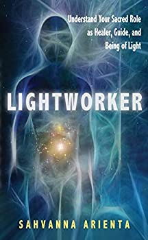 Lightworker  Understand Your Sacred Role as Healer Guide and Being of Light