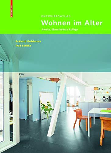 Entwurfsatlas Wohnen im Alter: Zweite, überarbeitete Auflage