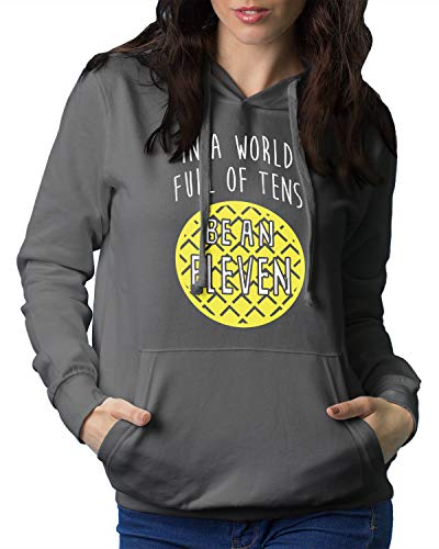 In a World Full of Tens Be an Eleven Sudadera con Capucha - Gris - XX-Large