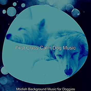 Modish Background Music for Doggies