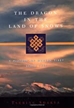 The Dragon in the Land of Snows – A History of Modern Tibet Since 1947