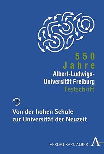 550 Jahre Albert-Ludwigs-Universität Freiburg: Band 2: Von der hohen Schule zur Universität der Neuzeit