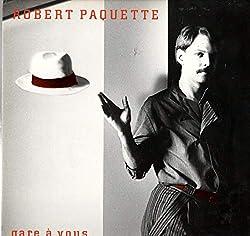 Robert Paquette: Gare A Vous LP VG+/NM Canada Saisons SNS-90,004