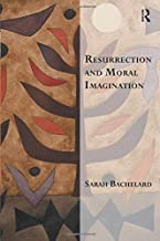 Resurrection and Moral Imagination (Transcending Boundaries in Philosophy and Theology)