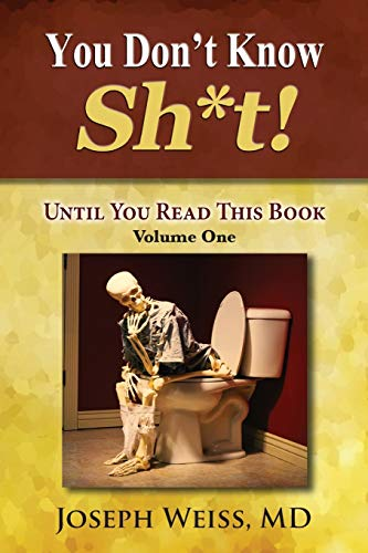 You Dont Know Sh*t!: Until You Read This Book, Volume One