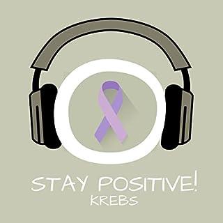 Stay Positive! Positiv Denken bei Krebs mit Hypnose Titelbild