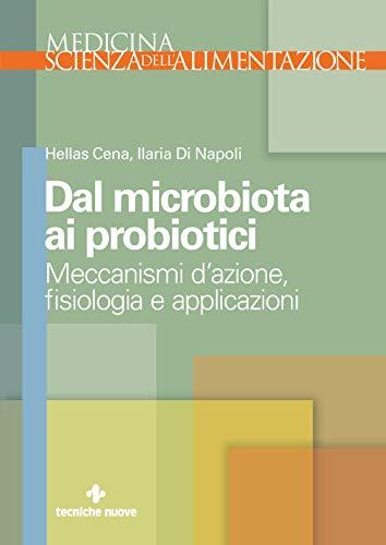 Dal microbiota ai probiotici: Meccanismi d'azione, fisiologia e applicazioni