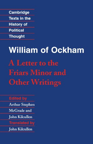 William of Ockham: A Letter to the Friars Minor and Other Writings (Cambridge Texts in the History of Political Thought)