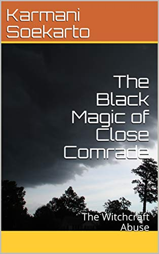 The Black Magic of Close Comrade: The Witchcraft Abuse (English Edition)