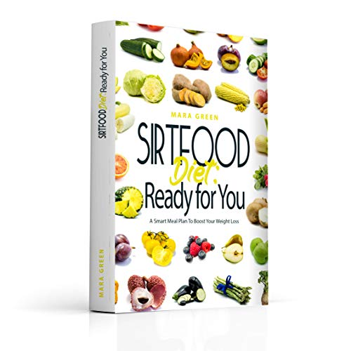Sirtfood Diet: Ready for You: A Smart Meal Plan To Boost Your Weight Loss (English Edition)