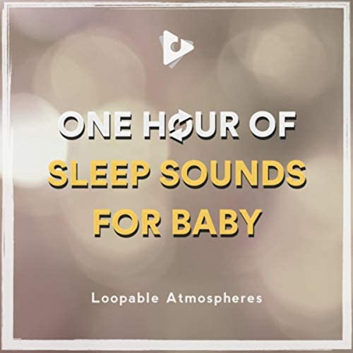 Loopable Atmospheres, White Noise For Babies & White Noise For Baby Sleep
