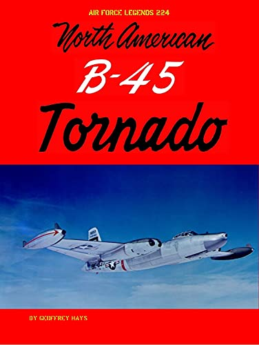 Compare Textbook Prices for North American B-45 Tornado  ISBN 9781734972795 by Hays, Geoffrey